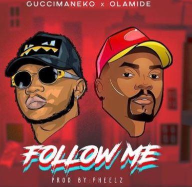 Guccimaneeko - Follow Me ft. Olamide