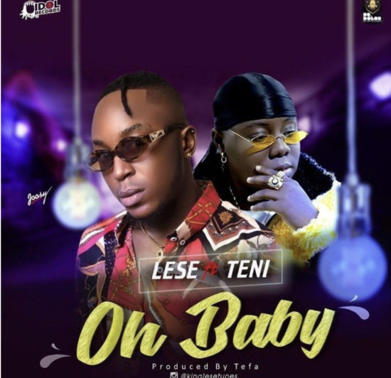 Lese – Oh Baby ft. Teni