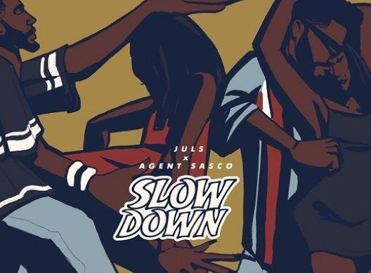 Juls - Slow Down ft. Agent Sasco