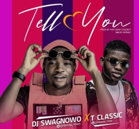 DJ-Swagnowo-T-Classic-Tell-You
