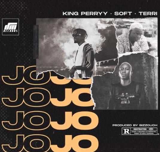 King-Perryy-E28093-Jojo-ft.-Soft-Terri