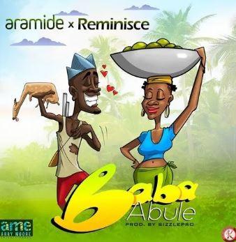 Aramide x Reminisce - Baba Abule