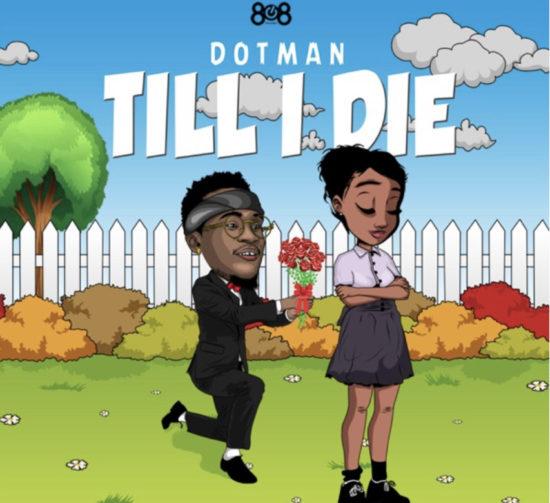 Dotman – Till I Die (Prod. Vstix)