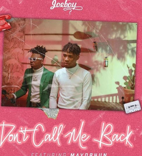 Joeboy-E28093-DonE28099t-Call-Me-Back-ft.-Mayorkun