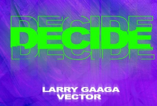 Larry-Gaaga-E28093-Decide-ft.-Vector
