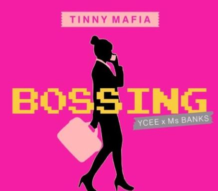 Tinny-Mafia-E28093-Bossing-ft.-Ycee-x-Ms-Banks