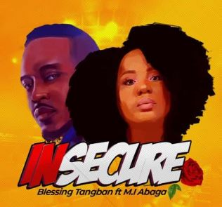 Blessing-Tangban-E28093-Insecure-ft.-M.I-Abaga