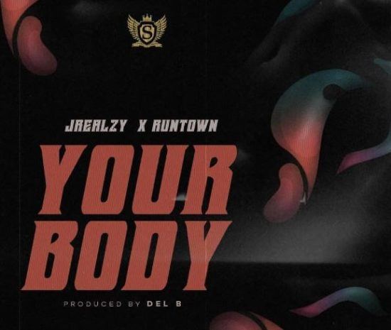 Jrealzy-E28093-Your-Body-ft.-Runtown