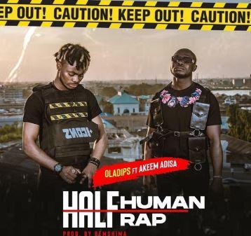 Oladips-E28093-Half-Human-Half-Rap-ft.-Akeem-Adisa