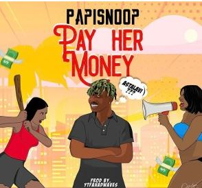 PapiSnoop-E28093-Pay-Her-Money-ft.-Naira-Marley