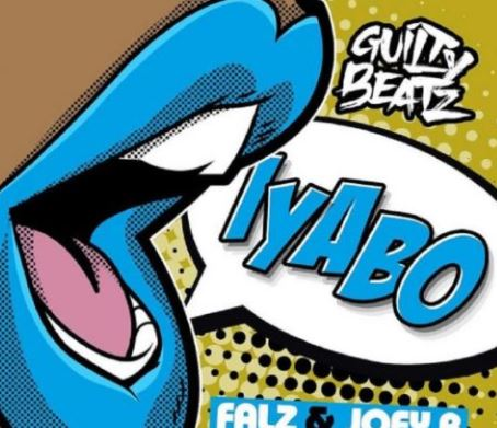 GuiltyBeatz-x-Falz-x-Joey-B-E28093-Iyabo