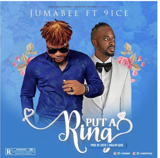 Jumabee ft 9ice – Put A Ring
