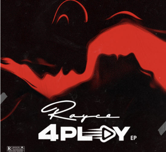 """DOWNLOAD MP3: Rayce – """"4Play"""""""