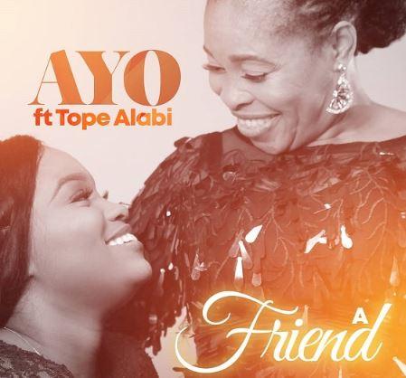 Ayo-Alabi-E28093-A-Friend-ft.-Tope-Alabi