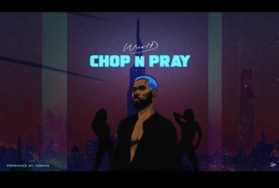 """WurlD – """"Chop N Pray"""""""