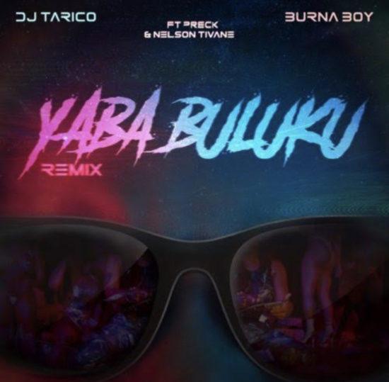 DJ Tarico & Burna Boy – Yaba Buluku